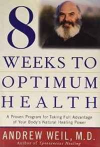 8 WEEKS TO OPTIMUM HEALTH, 1ST, FIRST EDITION