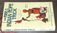 The Rise of the Indian Rope Trick ; How a Spectacular Hoax Became History