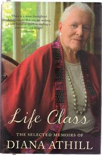 image of Life Class : The Selected Memoirs of Diana Athill