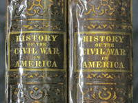 History of the Civil War in America Comprising a Full and Impartial Account of the Origin and Progress of the Rebellion, TWO VOLUME SET  Heroic Deed Performed by Armies and Individuals