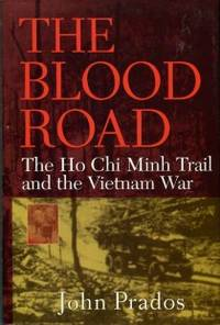 image of The Blood Road: The Ho Chi Minh Trail And The Vietnam War