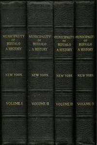 Municipality of Buffalo , New York : a History 1720 - 1923 , 4 Volumes