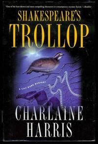 Shakespeare's Trollop by  Charlaine Harris - Signed First Edition - 2000 - from Bookmarc's and Biblio.com