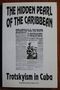 The Hidden Pearl In the Caribbean: Trotskyism in Cuba