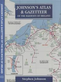 Johnson's Atlas and Gazetteer of the Railways of Ireland