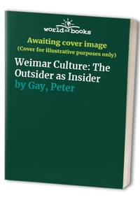 image of Weimar Culture: The Outsider as Insider