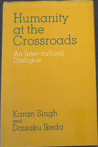 Humanity at the Crossroads: An Inter-Cultural Dialogue