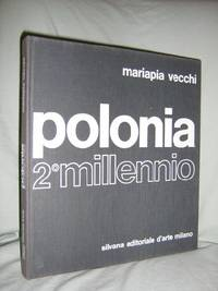 Polonia Secondo Millennio by  Mariapia Vecchi - Signed First Edition - 1970 - from Brass DolphinBooks and Biblio.com