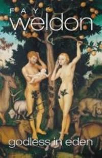 Godless in Eden by Fay Weldon - 1999-09-20