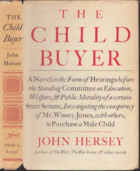 The Child Buyer; A Novel in the Form of Hearings before the Standing Commit tee on Education, Welfare, & Public Morality of a cer