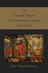image of The General Theory of Employment Interest and Money