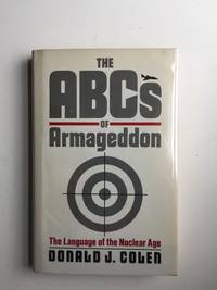 The ABCs of Armageddon The Language of the Nuclear Age