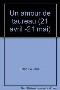 UN AMOUR DE TAUREAU (21 avril-21 mai)