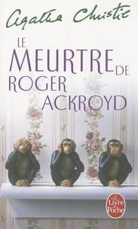 Le Meurtre de Roger Ackroyd (Ldp Christie) (English and French Edition)