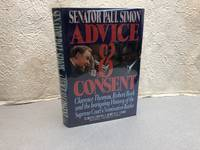 image of ADVICE & CONSENT : Clarence Thomas, Robert Bork and the Intriguing History of the Supreme Court's Nomination Battles   ( signed , inscribed & dated )
