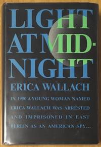 Light at Midnight by  Erica Wallach - First edition - 1967 - from Garnet Books (SKU: 003218)