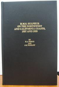 H.M.S. Sulphur at California, 1837 and 1839 : the accounts of Captain Edward Belcher and...