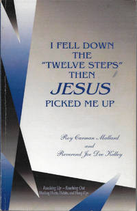 I Fell Down the Twelve Steps Then Jesus Picked Me Up