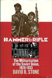 Hammer And Rifle: The Militarization Of The Soviet Union, 1926-1933