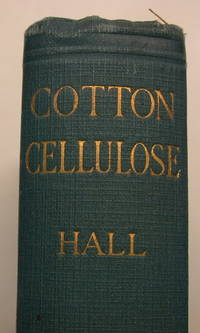 Cotton-Cellulose - Its Chemistry and Technology