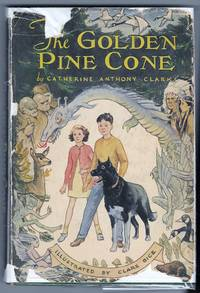 The Golden Pine Cone by  Catharine Anthony Clark - 1st Edition - 1950 - from Sparkle Books (SKU: 005339)