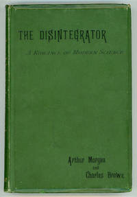 THE DISINTEGRATOR: A ROMANCE OF MODERN SCIENCE