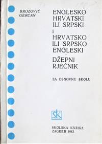 image of Englesko Hrvatski Ili Srpski I Hrvatsko Ili Srpsko Engleski Dzepni Rjecknik. Za Osnovnu Skolu. (English Croatian Or Serbian Dictionary).