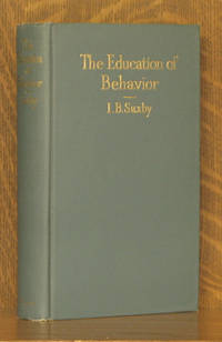 THE EDUCATION OF BEHAVIOUR by I. B. Saxby - First edition - 1925 - from Andre Strong Bookseller and Biblio.com