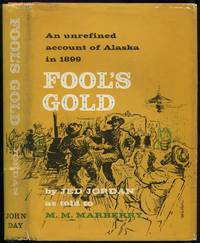 image of Fool's Gold: An Unrefined Account of Alaska in 1899