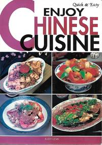 Quick & Easy Enjoy Chinese Cuisine