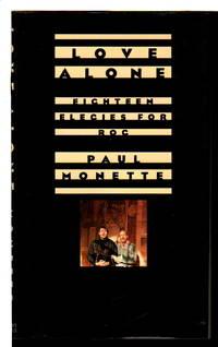 LOVE ALONE: Eighteen Elegies for Rog.