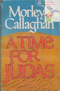 Time for Judas by  Morley Callaghan - Hardcover - 1983 - from Bytown Bookery (SKU: 4006)