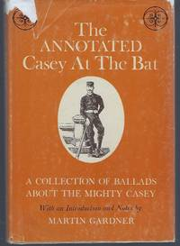 image of The Annotated Casey at the Bat: A Collection of Ballads About the Might Casey