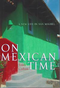 On Mexican Time ** Signed **  A New Life in San Miguel