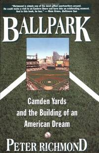 Ballpark: Camden Yards and the Building of an American Dream by  Peter Richmond - Paperback - from World of Books Ltd (SKU: GOR007035068)
