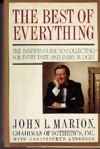 The Best of Everything The Insider's Guide to Collecting -- for Every  Taste and Every Budget by  John L. with Christopher Andersen Marion - Hardcover - 1989 - from Odds and Ends Shop and Biblio.com
