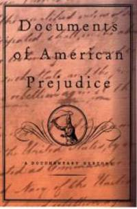 image of Documents Of American Prejudice: An Anthology Of Writings On Race From Thomas Jefferson To David Duke