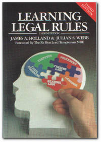 Learning Legal Rules A Student's Guide to Legal Method and Reasoning