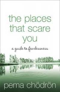 image of The Places That Scare You: A Guide to Fearlessness