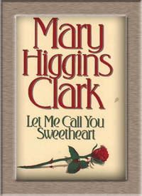 Let Me Call You Sweetheart by Mary Higgins Clark - Signed First Edition - from Elliott Books and Biblio.co.uk