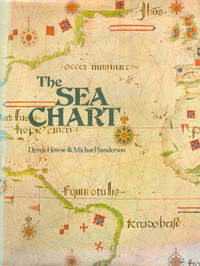 The Sea Chart. An Historical Survey Based on the Collections in the National Maritime Museum