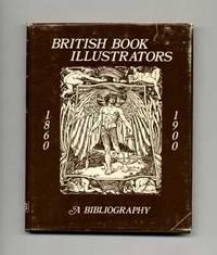 Bibliography of British Book Illustrators 1860-1900  - 1st Edition/1st  Printing
