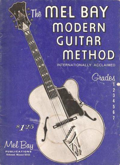 THE MEL BAY MODERN GUITAR METHOD:; Grade One by Bay, Mel ...
