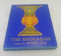 The Haggadah: Executed by Arthur Szyk