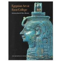 Egyptian Art at Eton College: Selections from the Myers Museum