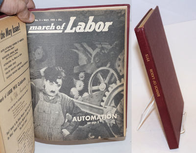 New York: March of Labor Inc, 1955. Magazine. Bound volume, with covers bound in, various pagination...
