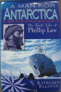 A Man for Antarctica : the early life of Phillip Law.