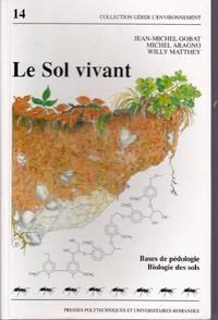 Le Sol vivant.  Base de pédologie.  Biologie des sols.