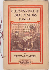 image of Handel: The Story of a Little Boy Who Practiced in an Attic (Child's Own Book of Great Musicians, Handel)