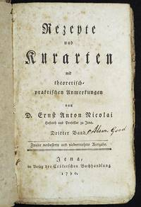 image of Rezepte und Kurarten mit theoretisch-praktischen Anmerkungen von D. Ernst Anton Nicolai [vol. 3]